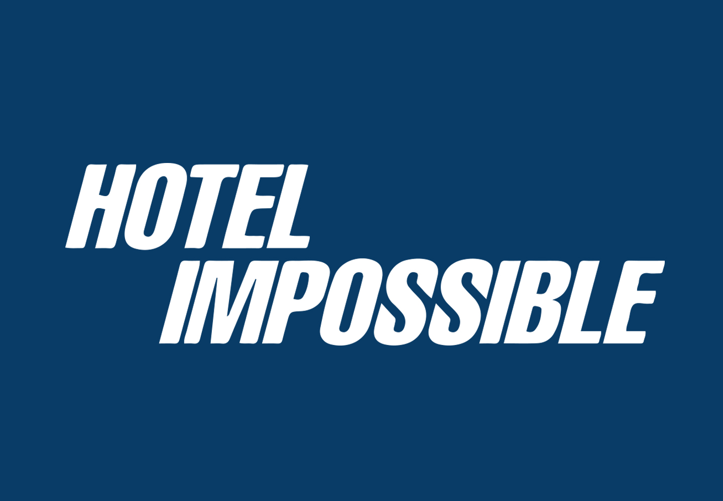 As Seen On Hotel Impossible